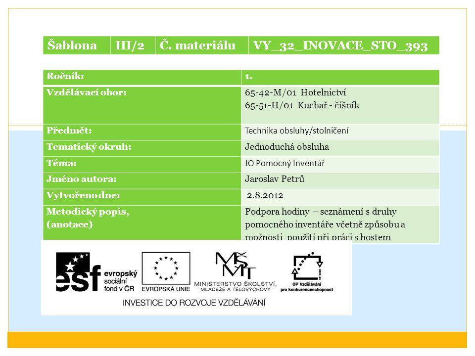 Šablona III/2 Č. materiálu VY_32_INOVACE_STO_393 Ročník: 1.