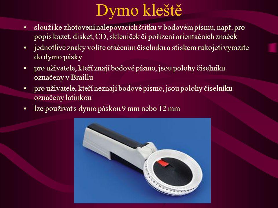 Dymo kleště slouží ke zhotovení nalepovacích štítku v bodovém písmu, např. pro popis kazet, disket, CD, skleniček či pořízení orientačních značek.