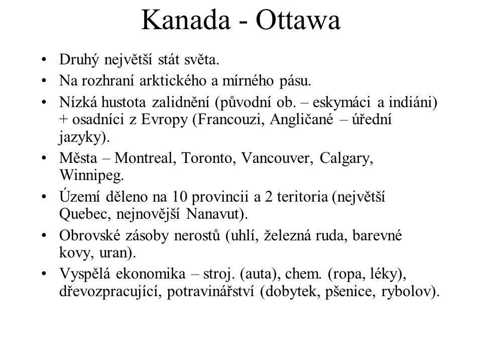 Kanada - Ottawa Druhý největší stát světa.