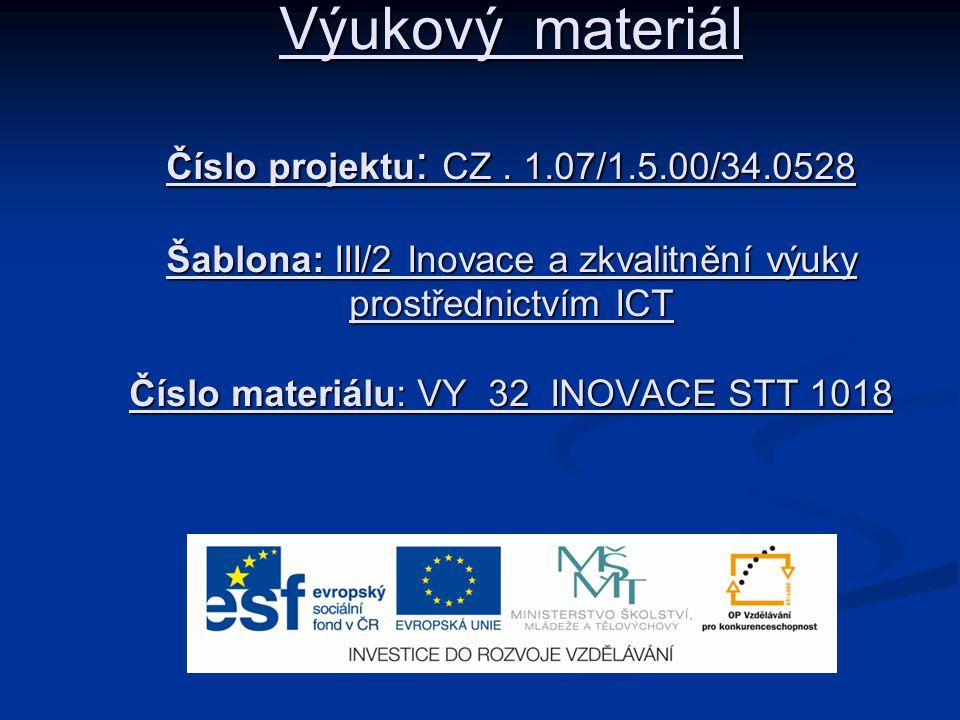 Výukový materiál Číslo projektu: CZ. 1. 07/1. 5. 00/34
