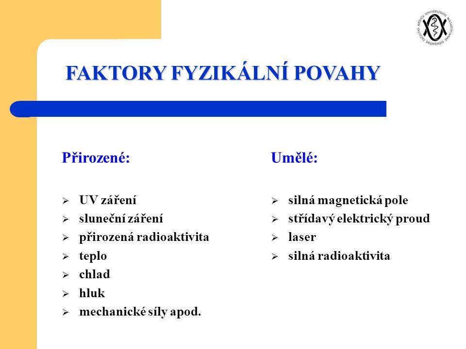 FAKTORY FYZIKÁLNÍ POVAHY