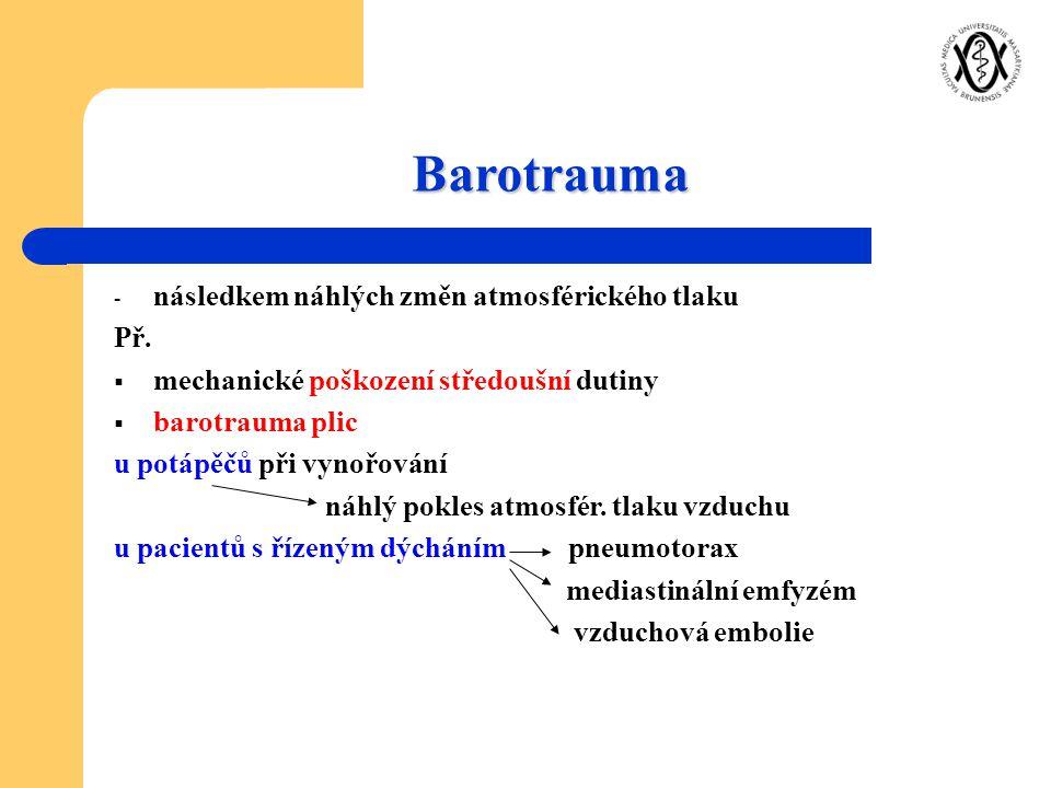 Barotrauma následkem náhlých změn atmosférického tlaku Př.