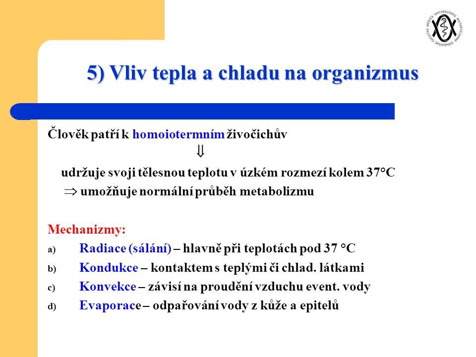 5) Vliv tepla a chladu na organizmus