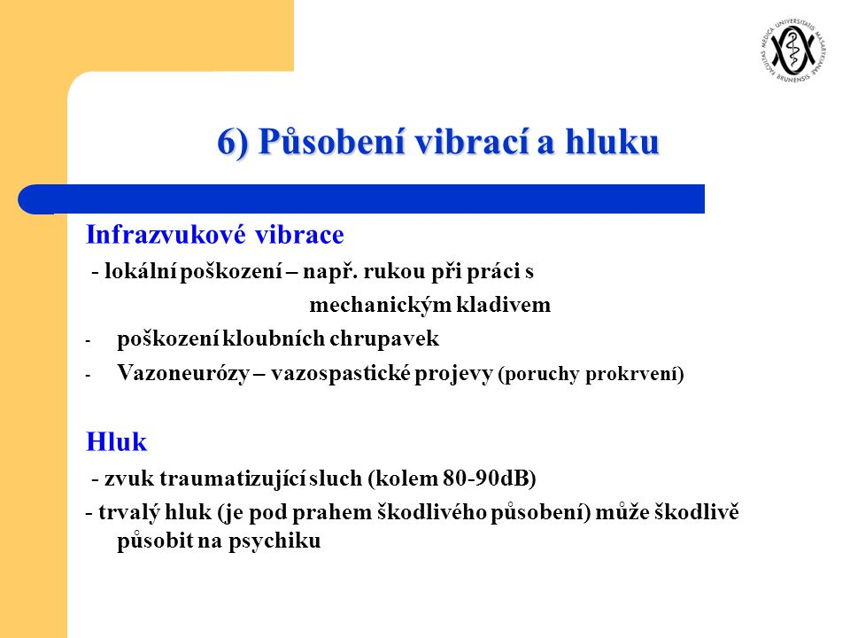 6) Působení vibrací a hluku