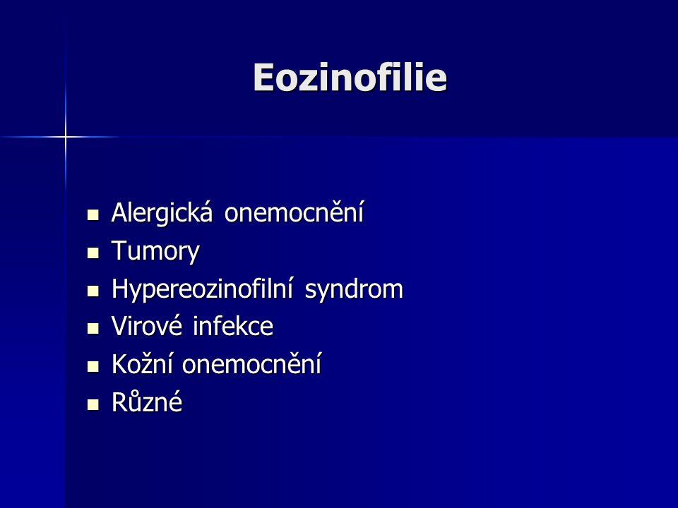 Eozinofilie Alergická onemocnění Tumory Hypereozinofilní syndrom