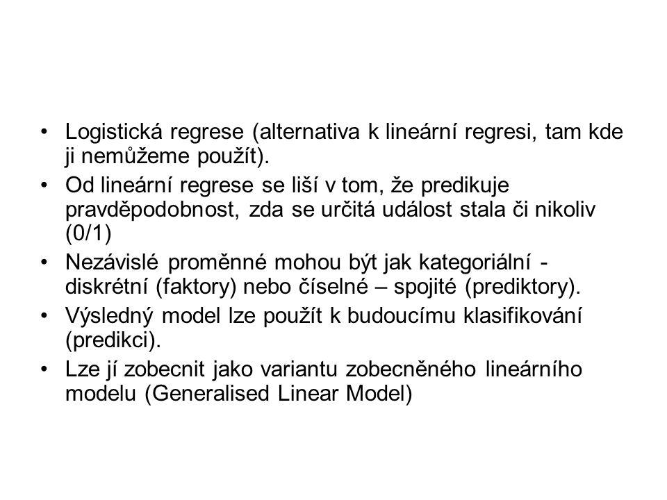Logistická regrese (alternativa k lineární regresi, tam kde ji nemůžeme použít).
