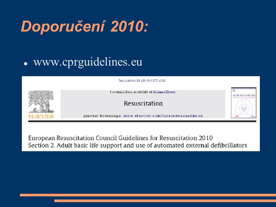 Doporučení 2010: www.cprguidelines.eu