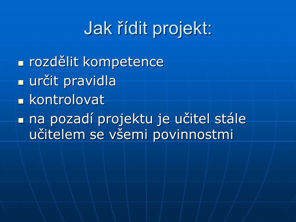 Jak řídit projekt: rozdělit kompetence určit pravidla kontrolovat