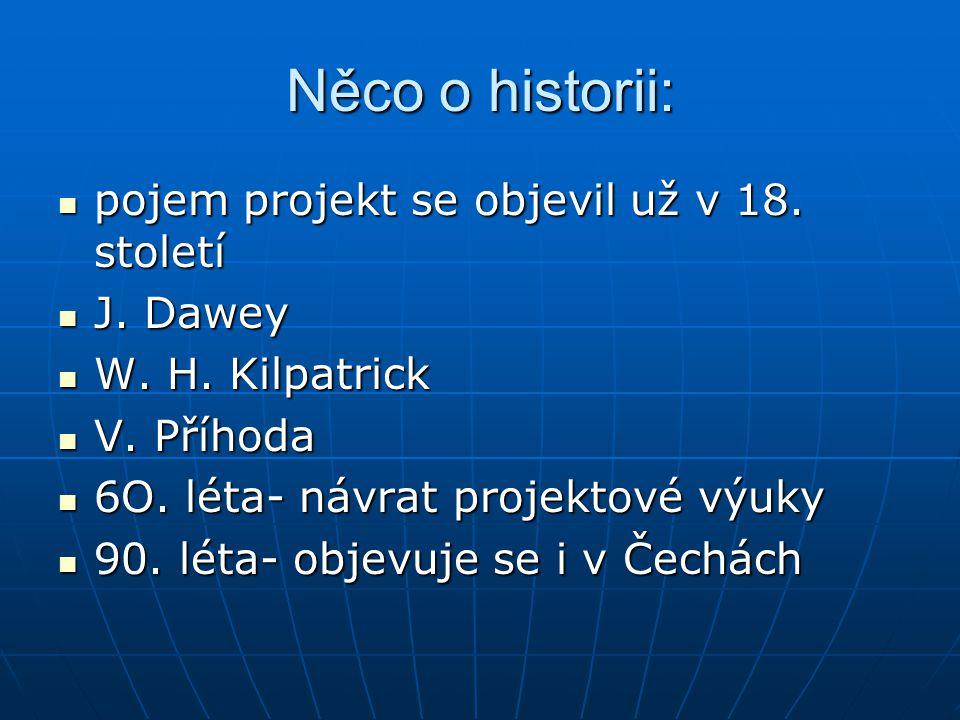 Něco o historii: pojem projekt se objevil už v 18. století J. Dawey