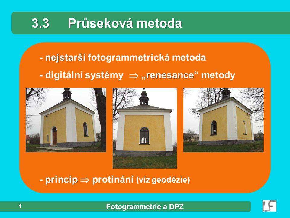 3.3 Průseková metoda - nejstarší fotogrammetrická metoda