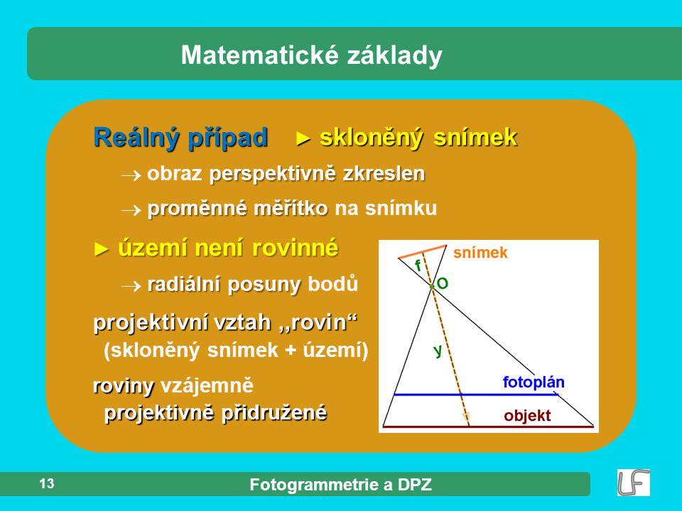 Matematické základy Reálný případ projektivní vztah ,,rovin