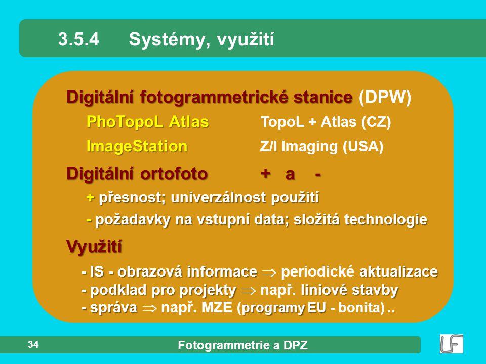3.5.4 Systémy, využití Digitální fotogrammetrické stanice (DPW)