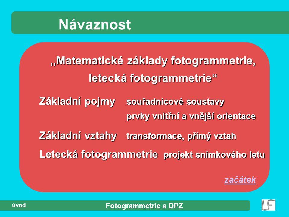 ,,Matematické základy fotogrammetrie, letecká fotogrammetrie