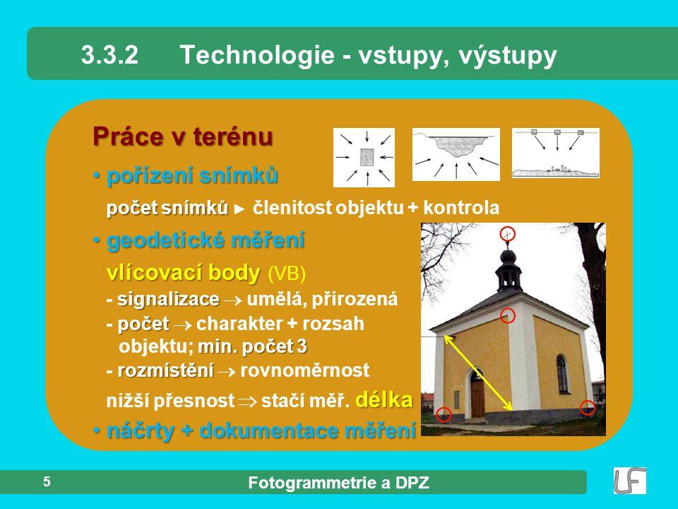 3.3.2 Technologie - vstupy, výstupy