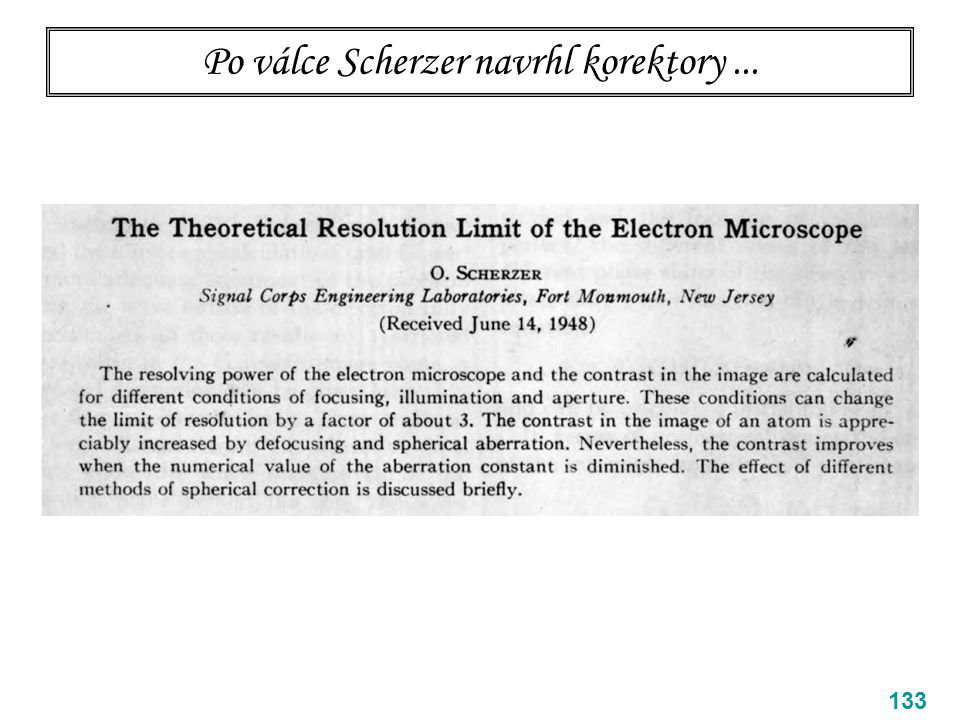 Po válce Scherzer navrhl korektory ...