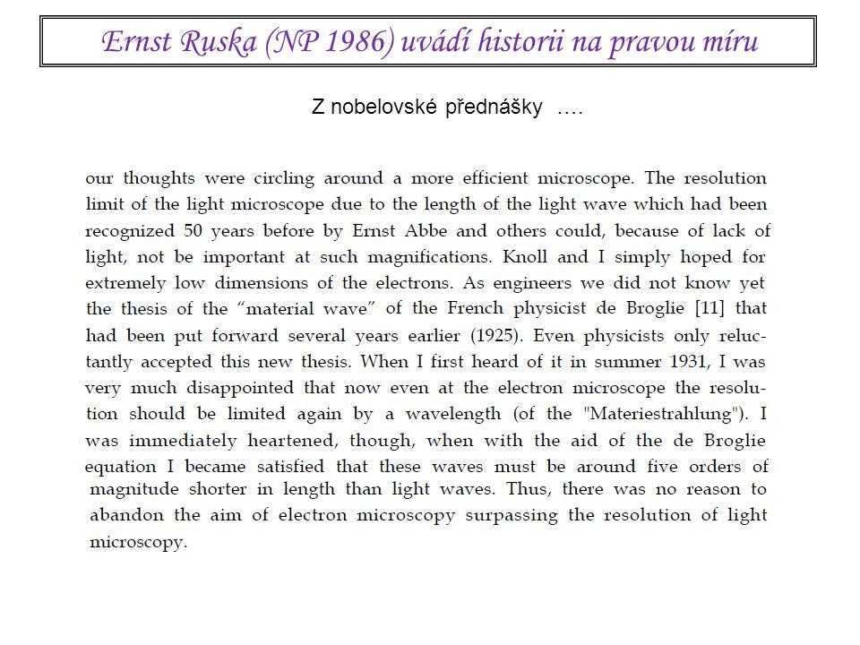 Ernst Ruska (NP 1986) uvádí historii na pravou míru