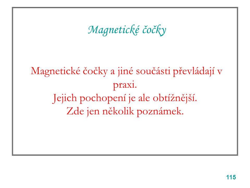 Magnetické čočky Magnetické čočky a jiné součásti převládají v praxi