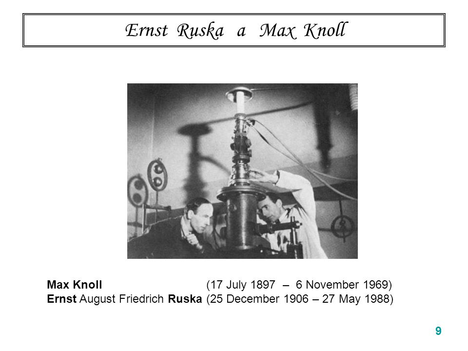 Ernst Ruska a Max Knoll Max Knoll (17 July 1897 – 6 November 1969)