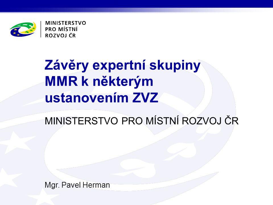 Závěry expertní skupiny MMR k některým ustanovením ZVZ