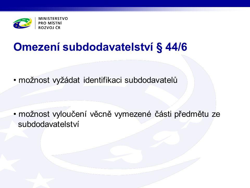 Omezení subdodavatelství § 44/6