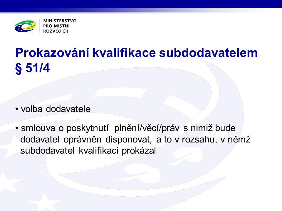 Prokazování kvalifikace subdodavatelem § 51/4