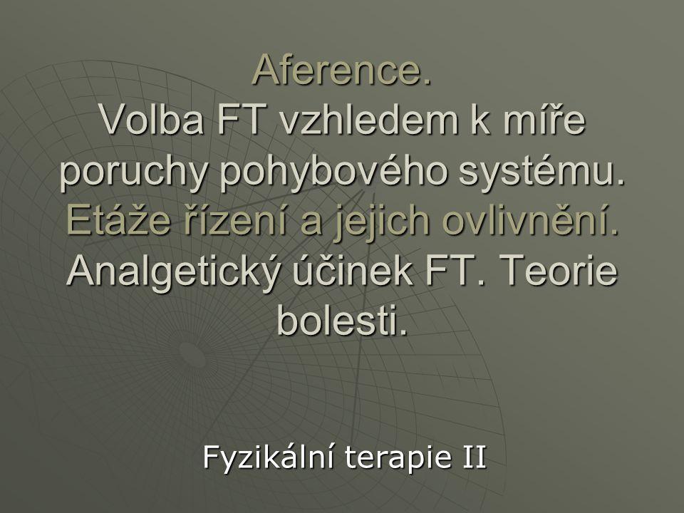 Aference. Volba FT vzhledem k míře poruchy pohybového systému
