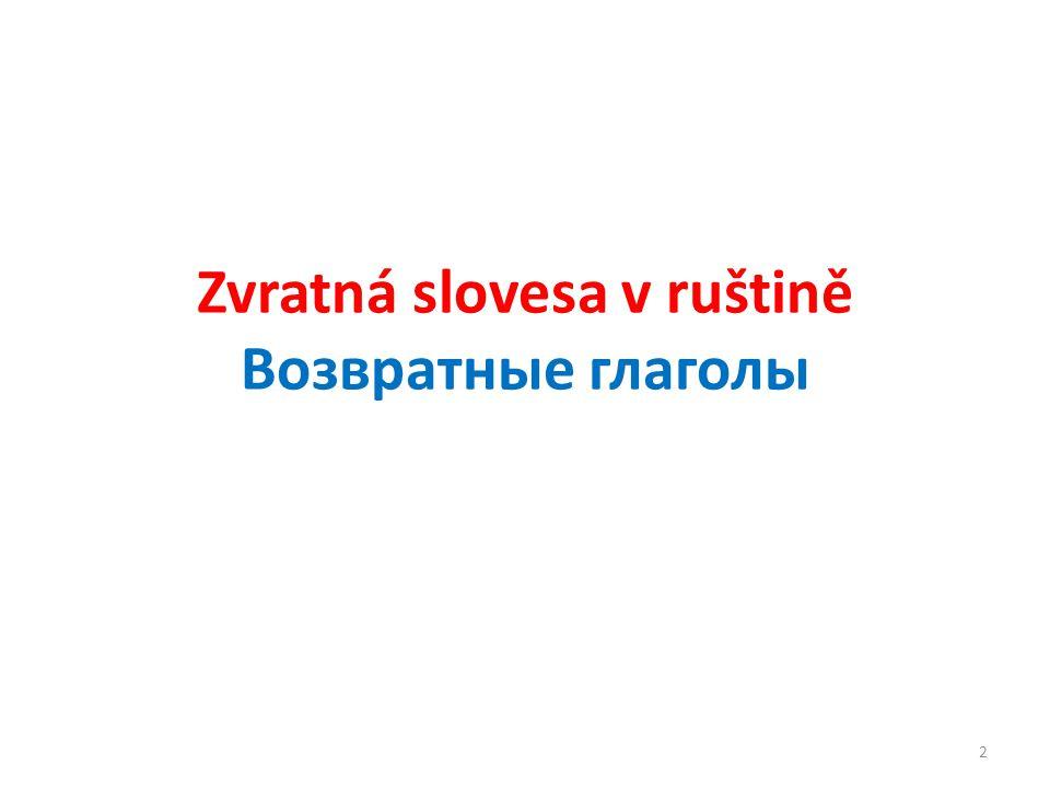 Zvratná slovesa v ruštině Возвратные глаголы