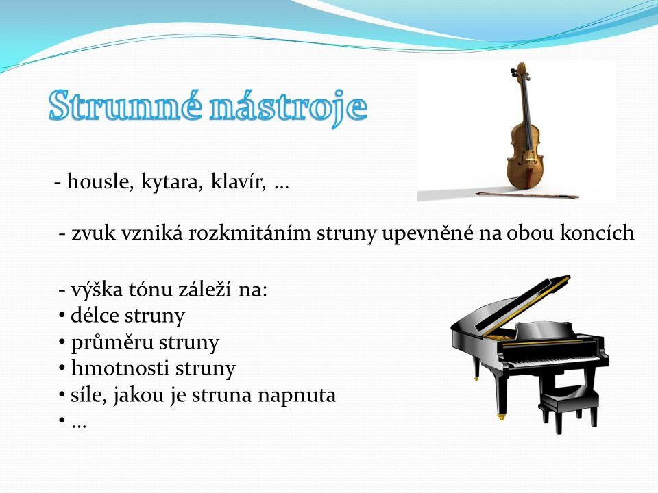 Strunné nástroje - housle, kytara, klavír, …