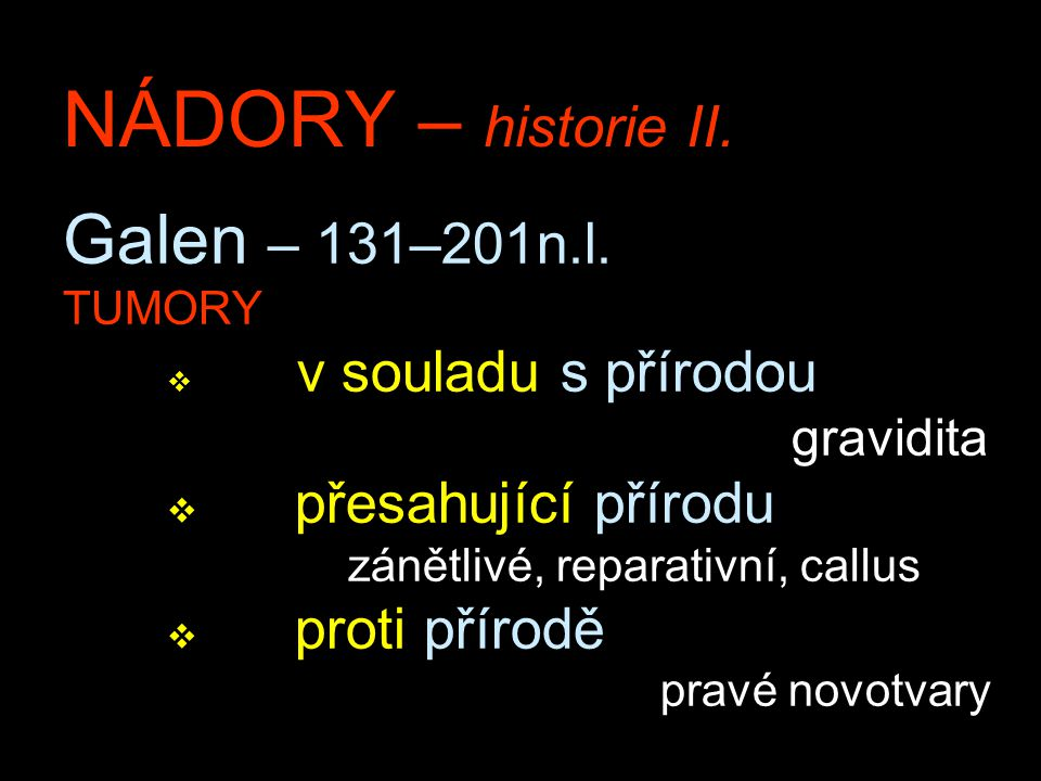 NÁDORY – historie II. Galen – 131–201n.l. přesahující přírodu