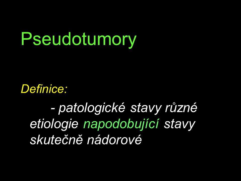 Pseudotumory Definice: