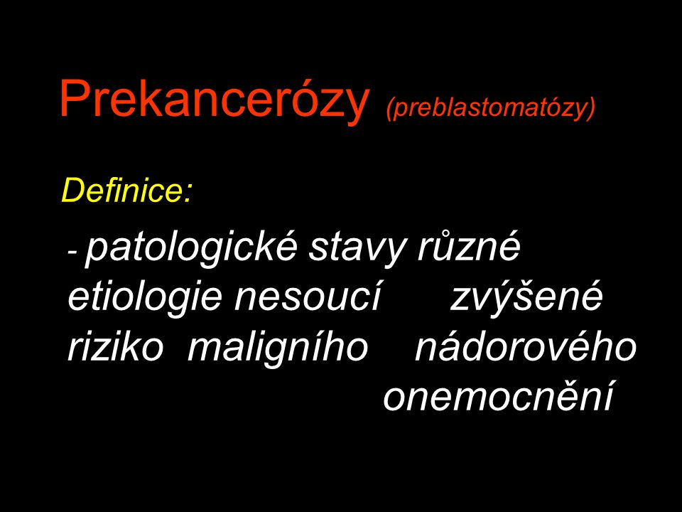 Prekancerózy (preblastomatózy)