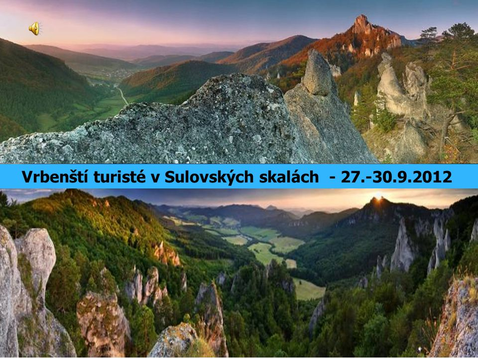 Vrbenští turisté v Sulovských skalách - 27.-30.9.2012