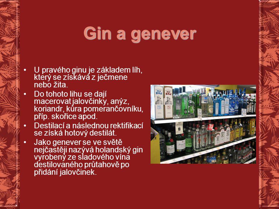 Gin a genever U pravého ginu je základem líh, který se získává z ječmene nebo žita.