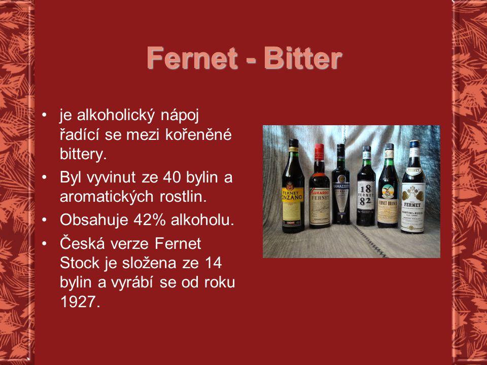 Fernet - Bitter je alkoholický nápoj řadící se mezi kořeněné bittery.