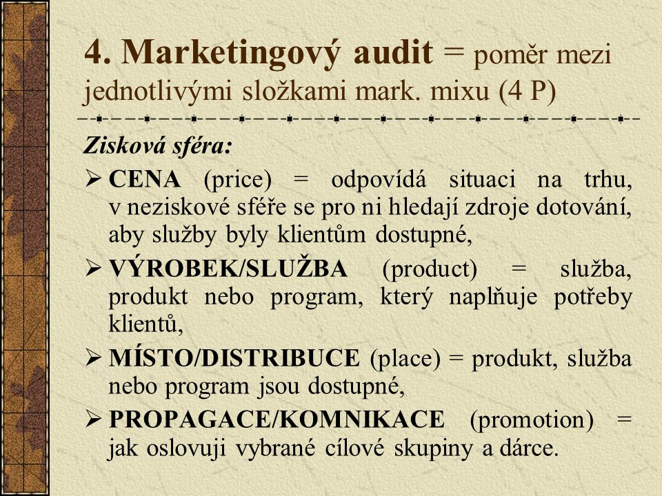 4. Marketingový audit = poměr mezi jednotlivými složkami mark