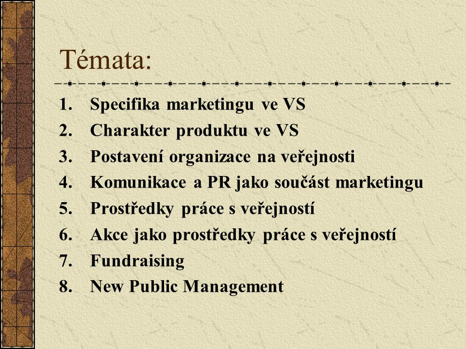 Témata: Specifika marketingu ve VS Charakter produktu ve VS