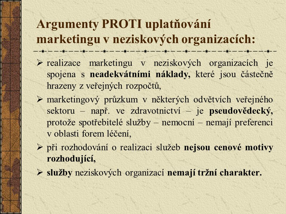 Argumenty PROTI uplatňování marketingu v neziskových organizacích: