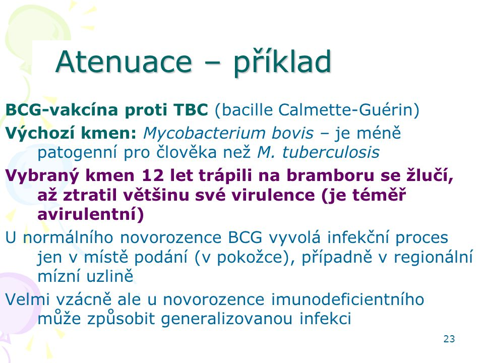 Atenuace – příklad BCG-vakcína proti TBC (bacille Calmette-Guérin)