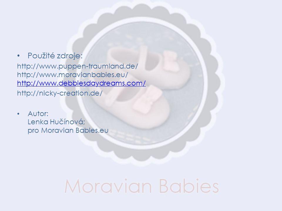 Použité zdroje: http://www.puppen-traumland.de/ http://www.moravianbabies.eu/ http://www.debbiesdaydreams.com/