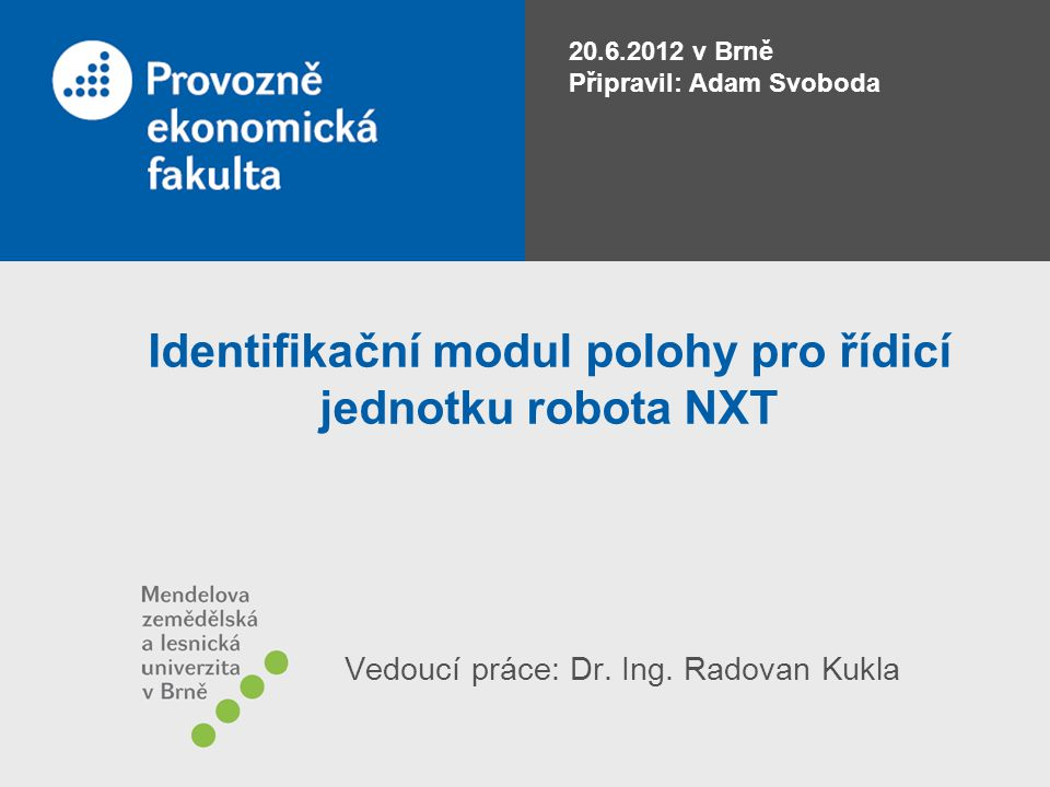 Identifikační modul polohy pro řídicí jednotku robota NXT