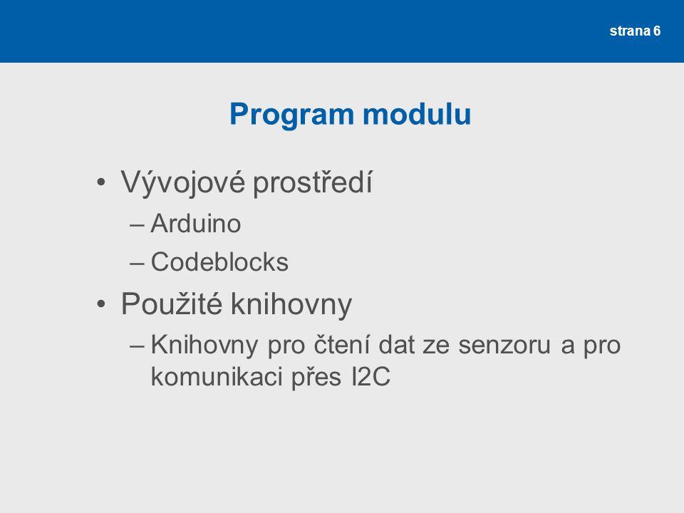 Program modulu Vývojové prostředí Použité knihovny Arduino Codeblocks