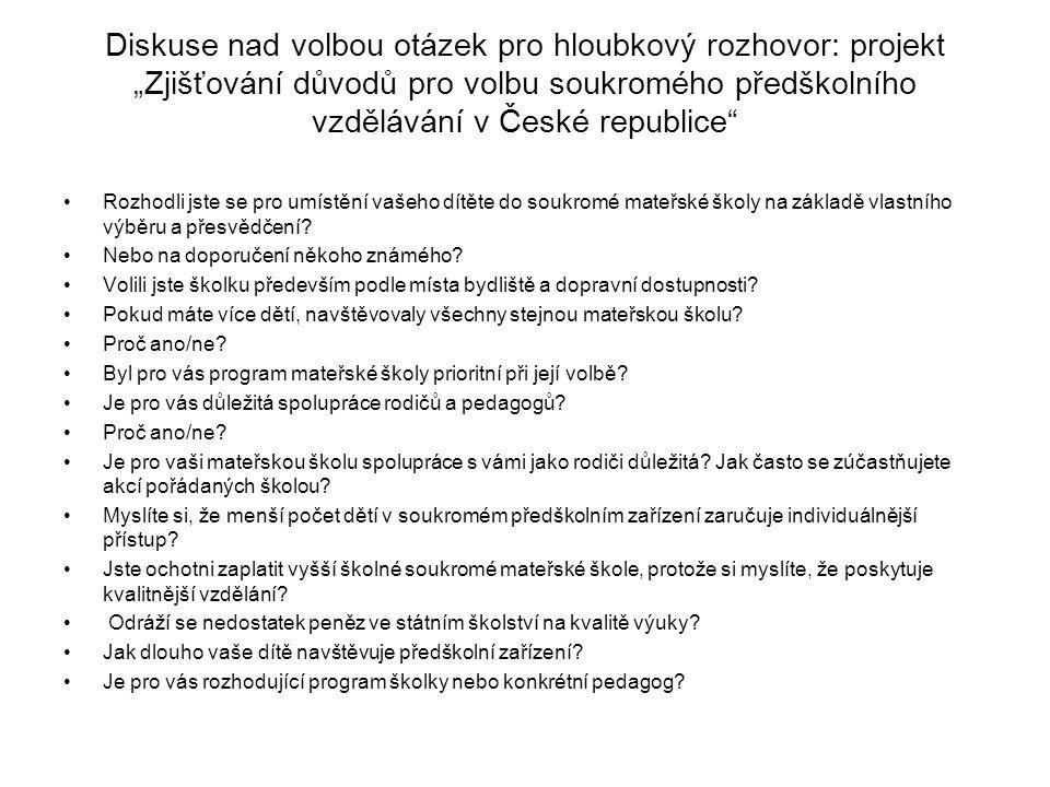 """Diskuse nad volbou otázek pro hloubkový rozhovor: projekt """"Zjišťování důvodů pro volbu soukromého předškolního vzdělávání v České republice"""