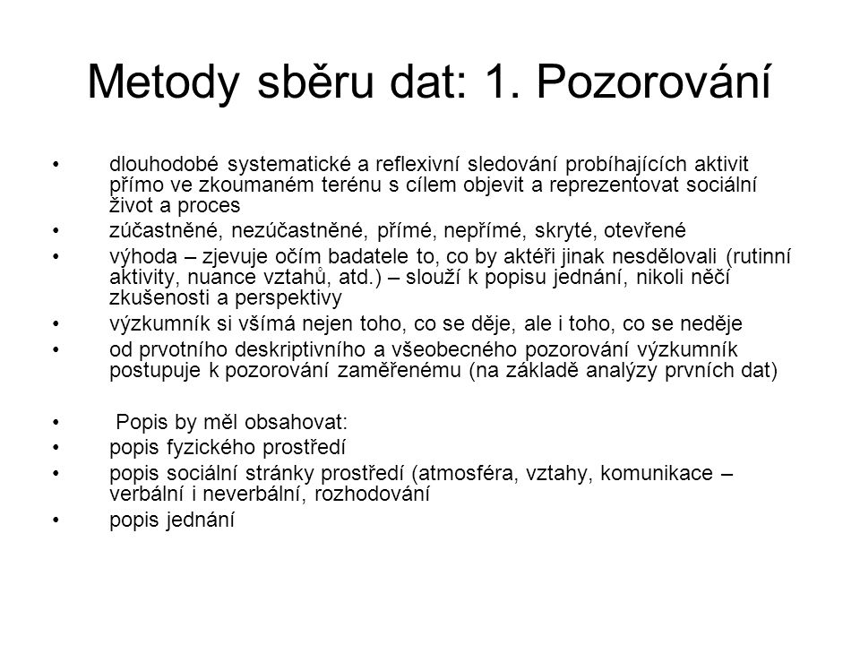 Metody sběru dat: 1. Pozorování