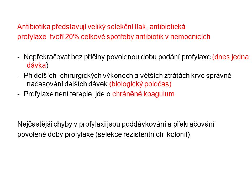 Antibiotika představují veliký selekční tlak, antibiotická