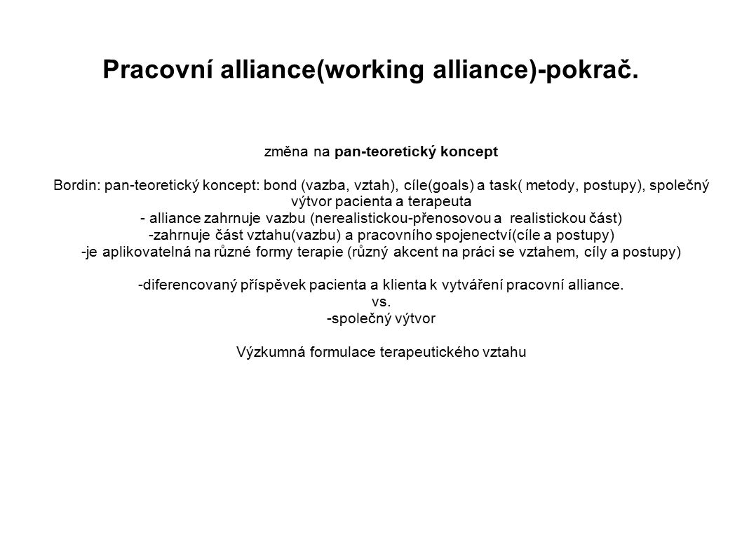 Pracovní alliance(working alliance)-pokrač.
