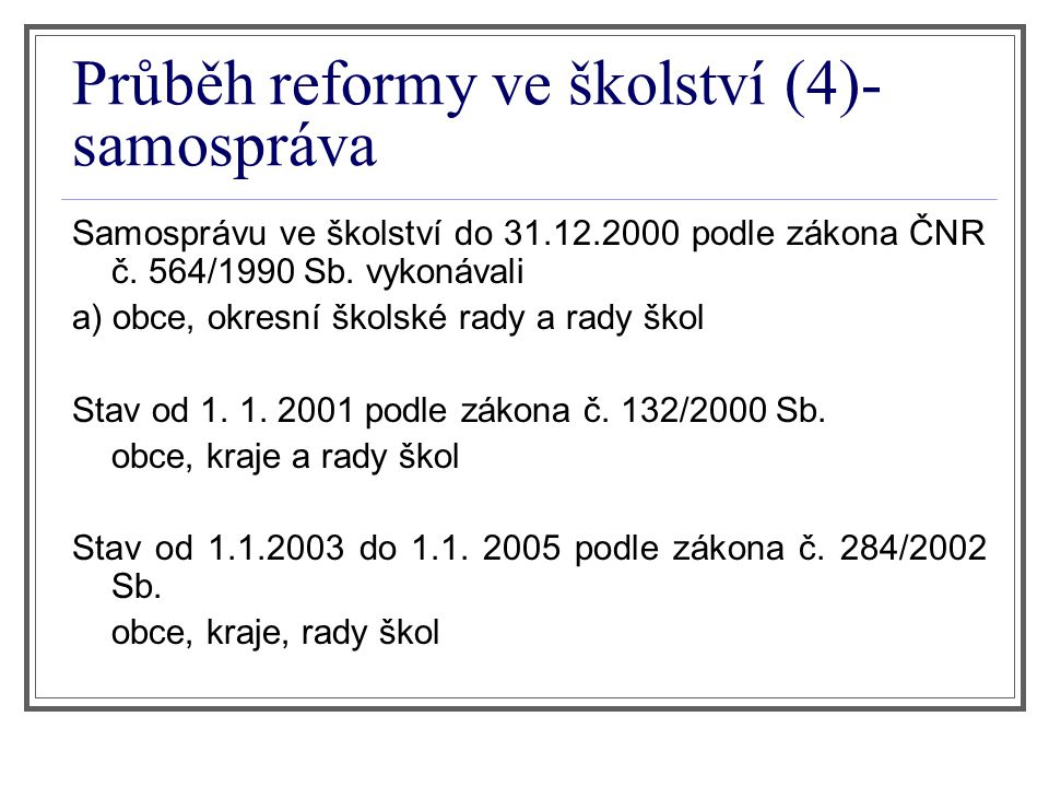 Průběh reformy ve školství (4)- samospráva