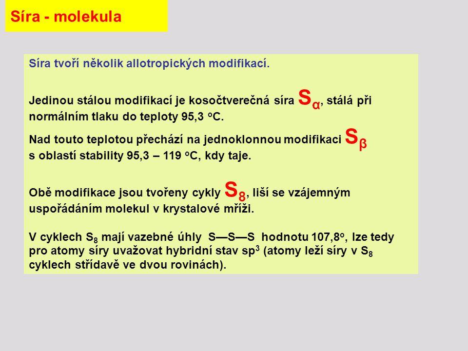 Síra - molekula Síra tvoří několik allotropických modifikací.