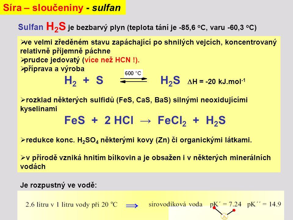 H2 + S H2S H = -20 kJ.mol-1 FeS + 2 HCl → FeCl2 + H2S