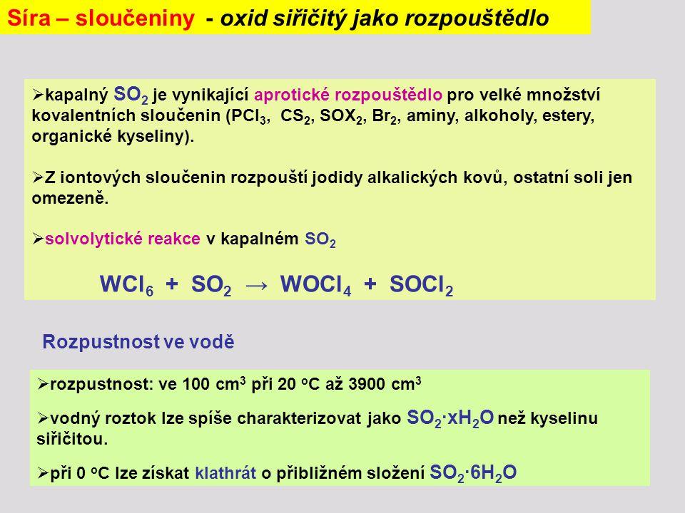 Síra – sloučeniny - oxid siřičitý jako rozpouštědlo
