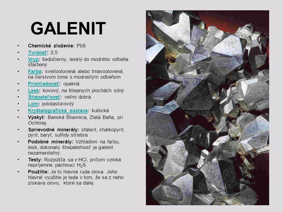 GALENIT Chemické zloženie: PbS Tvrdosť: 2,5